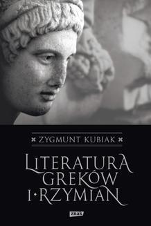 Chomikuj, ebook online Literatura Greków i Rzymian. Zygmunt Kubiak