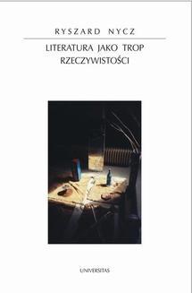 Chomikuj, ebook online Literatura jako trop rzeczywistości.. Ryszard Nycz