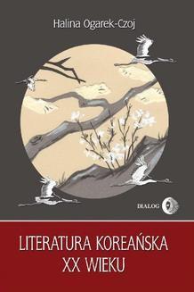 Chomikuj, ebook online Literatura koreańska XX wieku. Halina Ogarek-Czoj