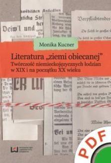 Chomikuj, ebook online Literatura ziemi obiecanej . Twórczość niemieckojęzycznych łodzian w XIX i na początku XX wieku. Monika Kucner