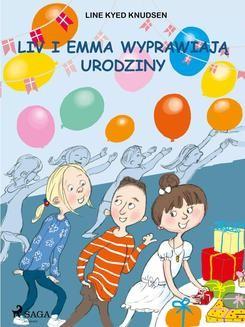 Chomikuj, ebook online Liv i Emma: Liv i Emma wyprawiają urodziny. Line Kyed Knudsen