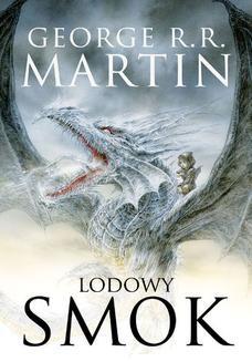 Chomikuj, ebook online Lodowy smok [nowa wersja ilustrowana. George R.R. Martin