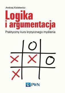 Chomikuj, pobierz ebook online Logika i argumentacja. Andrzej Kisielewicz