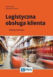 Chomikuj, ebook online Logistyczna obsługa klienta. Sabina Kauf