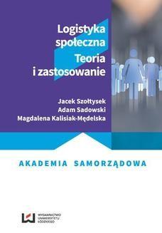 Chomikuj, ebook online Logistyka społeczna. Teoria i zastosowanie. Jacek Szołtysek