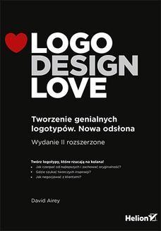 Chomikuj, ebook online Logo Design Love. Tworzenie genialnych logotypów. Nowa odsłona. David Airey