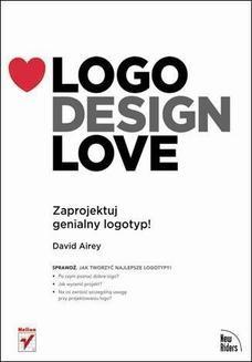 Chomikuj, ebook online Logo Design Love: Zaprojektuj genialny logotyp!. David Airey