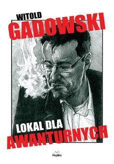 Chomikuj, ebook online Lokal dla awanturnych. Witold Gadowski
