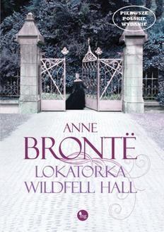Chomikuj, pobierz ebook online Lokatorka Wildfell Hall. Anne Brontë