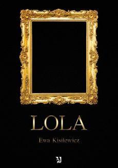 Chomikuj, ebook online Lola. Ewa Kisilewicz