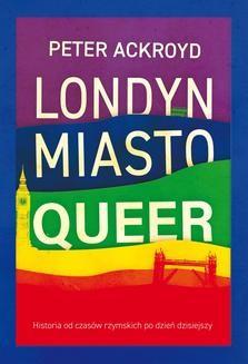 Chomikuj, ebook online Londyn. Miasto queer. Peter Ackroyd