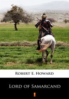 Chomikuj, ebook online Lord of Samarcand. Robert E. Howard