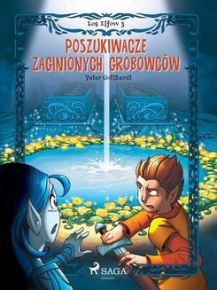 Chomikuj, ebook online Los Elfów 3: Poszukiwacze zaginionych grobowców. Peter Gotthardt null