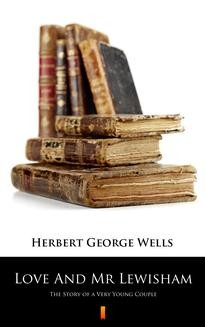 Chomikuj, ebook online Love And Mr Lewisham. Herbert George Wells
