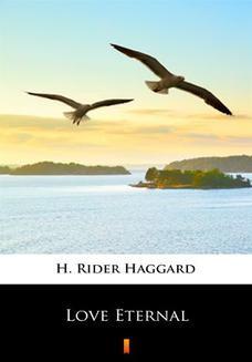 Chomikuj, ebook online Love Eternal. H. Rider Haggard