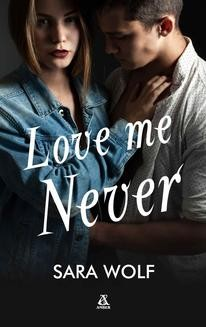 Chomikuj, pobierz ebook online Love Me Never. Sara Wolf