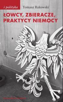 Chomikuj, ebook online Łowcy, zbieracze, praktycy niemocy. Tomasz Rakowski