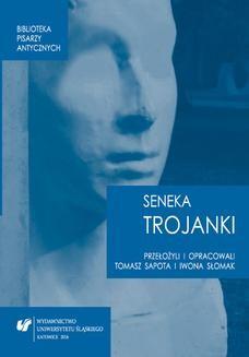 Chomikuj, ebook online Lucius Annaeus Seneca: Trojanki. Troades. oprac. Tomasz Sapota