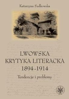 Chomikuj, ebook online Lwowska krytyka literacka 1894-1914. Katarzyna Sadkowska