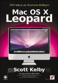 Chomikuj, ebook online Mac OS X Leopard. 205 lekcji ze Scottem Kelbym. Scott Kelby