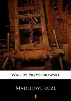 Chomikuj, ebook online Madejowe łoże. Walery Przyborowski
