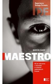 Chomikuj, ebook online Maestro. 40 lat milczenia o skandalu w mieście zasłoniętych firanek. Marcin Kącki