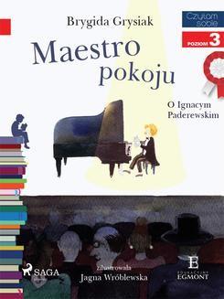 Ebook Maestro pokoju – O Ignacym Paderewskim pdf