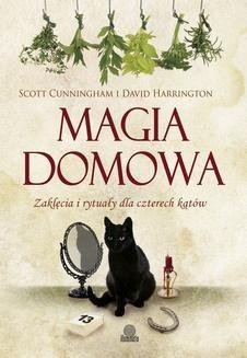 Chomikuj, ebook online Magia domowa. Zaklęcia i rytuały dla czterech kątów. Scott Cunningham