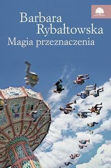 Chomikuj, ebook online Magia przeznaczenia. Barbara Rybałtowska