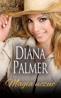 Chomikuj, ebook online Magia uczuć. Diana Palmer