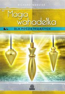 Chomikuj, ebook online Magia wahadełka dla początkujących. Richard Webster