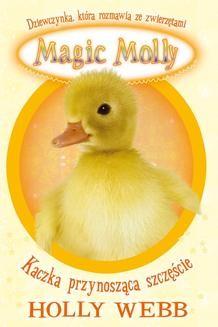 Chomikuj, ebook online Magic Molly. Kaczka przynosząca szczęście. Holly Webb