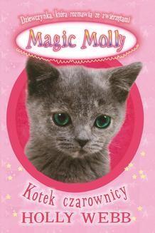 Chomikuj, ebook online Magic Molly. Kotek czarownicy. Holly Webb