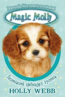 Chomikuj, ebook online Magic Molly. Szczeniaczek spełniający życzenia. Holly Webb