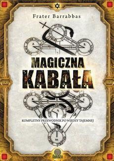 Chomikuj, ebook online Magiczna Kabała. Kompletny przewodnik po wiedzy tajemnej. Frater Barrabbas