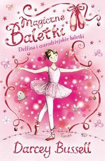 Chomikuj, pobierz ebook online Magiczne baletki. Delfina i czarodziejskie baletki. Darcey Bussell