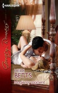 Chomikuj, ebook online Magiczny moment. Heidi Betts