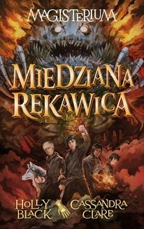 Chomikuj, ebook online MAGISTERIUM II: MIEDZIANA RĘKAWICA. Cassandra Clare