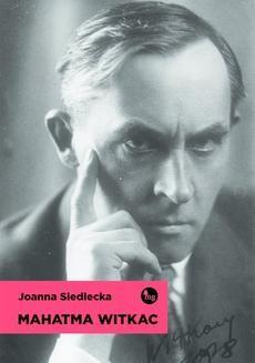 Chomikuj, pobierz ebook online Mahatma Witkac. Joanna Siedlecka