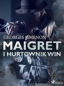 Chomikuj, ebook online Maigret i hurtownik win. Georges Simenon