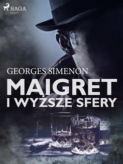 Chomikuj, ebook online Maigret i wyższe sfery. Georges Simenon