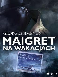 Chomikuj, ebook online Maigret na wakacjach. Georges Simenon