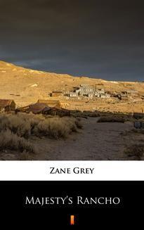 Chomikuj, ebook online Majesty's Rancho. Zane Grey