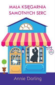 Chomikuj, ebook online Mała księgarnia samotnych serc. Annie Darling