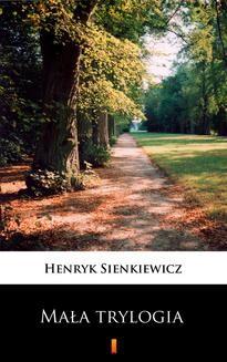 Chomikuj, ebook online Mała trylogia. Henryk Sienkiewicz