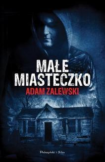 Chomikuj, ebook online Małe miasteczko. Adam Zalewski