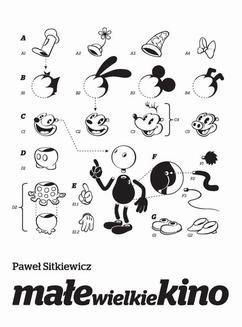 Chomikuj, ebook online Małe wielkie kino. Film animowany od narodzin do końca okresu klasycznego. Paweł Sitkiewicz