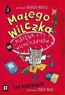 Chomikuj, ebook online Małego Wilczka Księga Wilkoczynów. Ian Whybrow