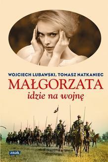 Chomikuj, ebook online Małgorzata idzie na wojnę. Wojciech Lubawski