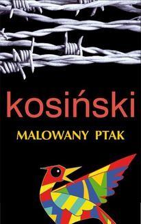 Chomikuj, pobierz ebook online Malowany ptak. Jerzy Kosiński